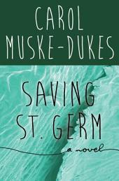 Saving St. Germ: A Novel