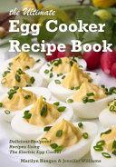 The Ultimate Egg Cooker Recipe Book Book PDF