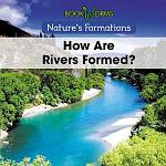 How Are Rivers Formed?