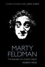 Marty Feldman  The Biography of a Comedy Legend PDF