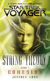Star Trek: Voyager: String Theory #1: Cohesion: Cohesion