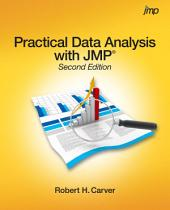 Practical Data Analysis with JMP, Second Edition: Edition 2