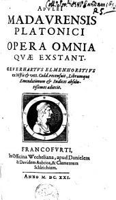 Apulei opera orania quae extant Gev. Elmenhorstius recensuit, librumque emendationum et indices ... adjecit. ...