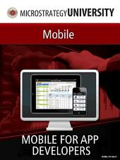 Mobile for App Developers: MicroStrategy Mobile for App Developers