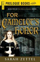 For Camelot's Honor: Book Two of The Paths to Camelot Series