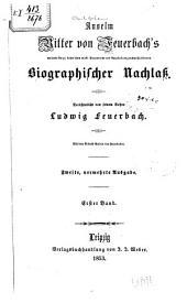 Anselm Ritter von Feuerbach's... Biographischer Nachlass: Band 1