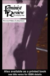 Feminist Review: Issue 34: Perverse Politics