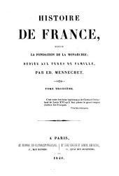 Histoire de France depuis la fondation de la Monarchie: Volume3