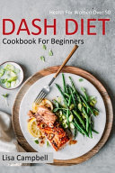 DASH DIET Cookbook For Beginners Book