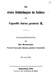 Die ersten Zelltheilungen im Embryo von Capsella bursa pastoris M.: Inaug. Diss. Von der Univ. München gekrönte Preisschrift