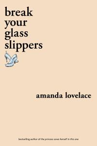break your glass slippers Book