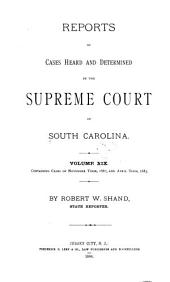Reports of Cases Heard and Determined by the Supreme Court of South Carolina: Volume 19
