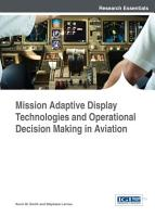 Mission Adaptive Display Technologies and Operational Decision Making in Aviation PDF