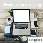 Diventa ricco con i blog