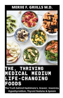 The, Thriving Medical Medium Life-Changing Foods