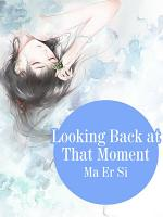 Looking Back at That Moment
