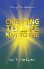 Choosing to Live Not to Die