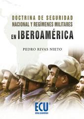 Doctrina de Seguridad Nacional y regímenes militares en Iberoamérica