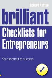 Brilliant Checklists for Entrepreneurs: Your Shortcut to Success, Edition 3