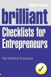 Brilliant Checklists for Entrepreneurs: Your Shortcut to Success, Edition 3