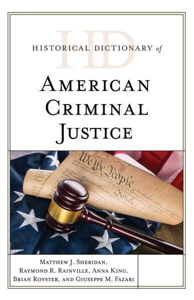 Historical Dictionary Of American Criminal Justice