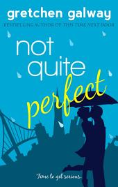 Not Quite Perfect (Romantic Comedy): Oakland Hills #3