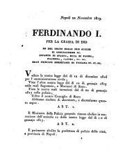 Napoli 20 Novembre 1819. Ferdinando 1. Per la grazia di Dio re del regno delle due Sicilie ... Veduta la nostra legge del dì 12 di dicembre 1816 per l'amministrazione civile; Vista l'altra nostra legge del dì 10 di gennaio ..