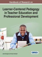 Handbook of Research on Learner Centered Pedagogy in Teacher Education and Professional Development PDF