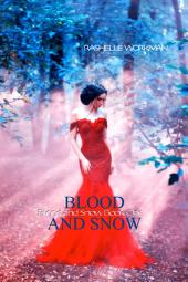 Blood and Snow Book One