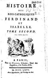 Histoire des Rois catholique Ferdinand et Isabelle: Volume2
