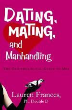 Dating, Mating, and Manhandling