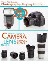 Tony Northrup's Photography Buying Guide: How to Choose a Camera, Lens, Tripod, Flash & More