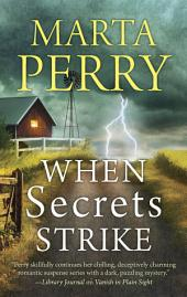 When Secrets Strike: Romantic Suspense set in Amish Country