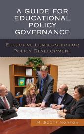 A Guide for Educational Policy Governance: Effective Leadership for Policy Development