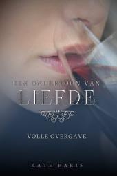 Volle Overgave: Een zoet verlangen - boek 2