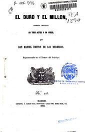 El duro y el millón: comedia original en tres actos y en verso