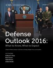 Defense Outlook 2016: What to Know, What to Expect