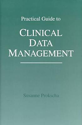 Practical Guide to Clinical Data Management PDF