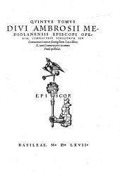Omnia quae extant opera: Volume 5