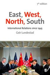 East, West, North, South: International Relations since 1945, Edition 7