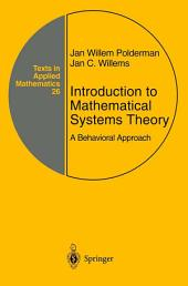 Introduction to Mathematical Systems Theory: A Behavioral Approach