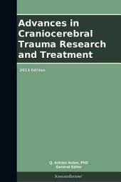Advances in Craniocerebral Trauma Research and Treatment: 2013 Edition