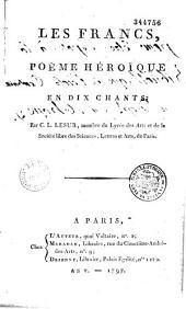 Les Francs... Poème héroïque en 10 chants