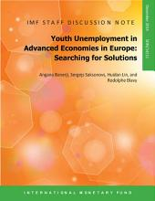 Youth Unemployment in Advanced Economies in Europe: Searching for Solutions