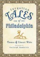 Forgotten Tales of Philadelphia