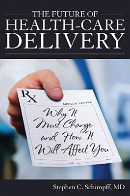 The Future of Health Care Delivery