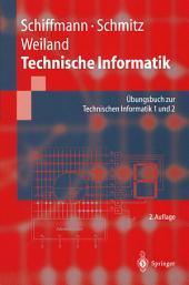 Technische Informatik: Übungsbuch zur Technischen Informatik 1 und 2, Ausgabe 2