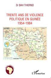 Trente ans de violence politique en Guinée: 1954-1984