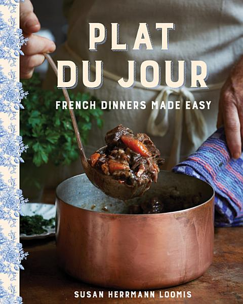 Download Plat du Jour  French Dinners Made Easy Book