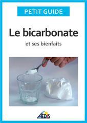 Le bicarbonate et ses bienfaits: Un guide pratique pour connaître ses vertus et ses secrets d'utilisation